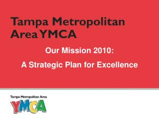 Our Mission 2010:  A Strategic Plan for Excellence