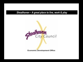 Shoalhaven – A great place to live, work & play