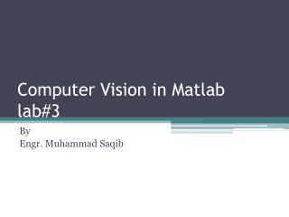 Computer Vision in Matlab lab#3