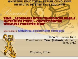 MINISTERUL EDUCAŢIEI AL REPUBLICII MOLDOVA INSTITUTUL DE ŞTIINŢE ALE EDUCAŢIEI