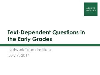 Text-Dependent Questions in the Early Grades