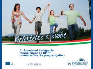 A társadalmi befogadás megjelenése az ÚMFT humánerőforrás programjaiban