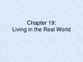 Chapter 19: Living in the Real World