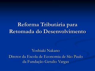 Reforma Tributária para Retomada do Desenvolvimento