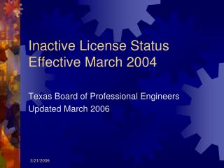 Inactive License Status Effective March 2004