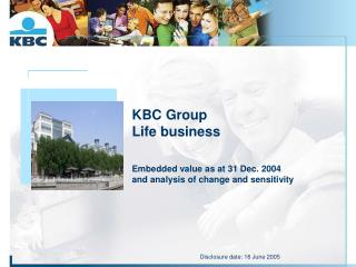 KBC Group Life business   Embedded value as at 31 Dec. 2004  and analysis of change and sensitivity