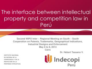 The interface between intellectual property and competition law in Perú