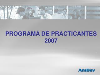 PROGRAMA DE PRACTICANTES 2007