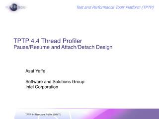 TPTP 4.4 Thread Profiler  Pause/Resume and Attach/Detach Design