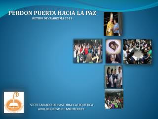 PERDON PUERTA HACIA LA PAZ RETIRO DE CUARESMA 2011