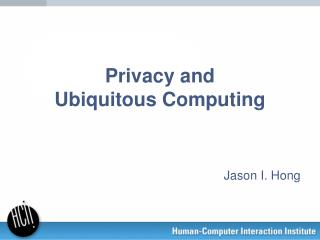 Privacy and  Ubiquitous Computing