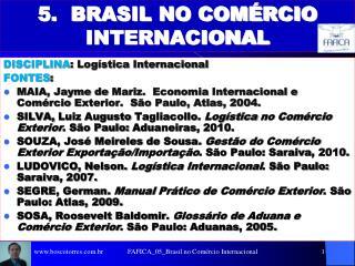 5.  BRASIL NO COMÉRCIO INTERNACIONAL