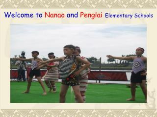 Welcome to  Nanao  and  Penglai Elementary Schools