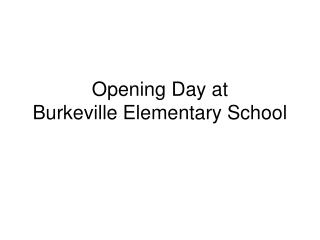 Opening Day at  Burkeville Elementary School