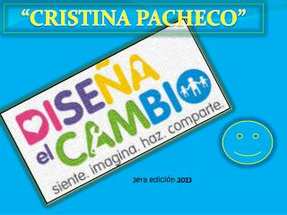 """""""CRISTINA PACHECO"""""""