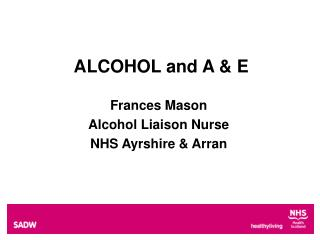 ALCOHOL and A & E