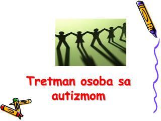 Tretman osoba sa autizmom