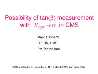 Possibility of tan (b)  measurement     with                 in CMS
