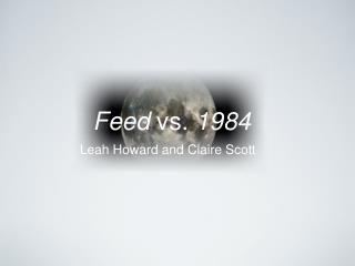 Feed  vs.  1984