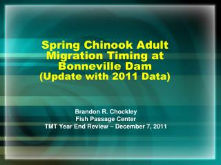Spring Chinook Adult Migration Timing at Bonneville Dam (Update with 2011 Data)