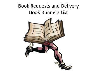 Book Requests and Delivery Book Runners List