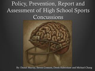 Policy, Prevention, Report and Assessment of High School Sports Concussions
