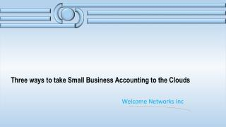 Three ways to take Small Business Accounting to the Clouds