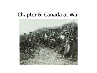 Chapter 6: Canada at War