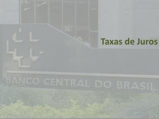 Taxas de Juros