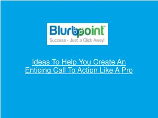 Ideas To Help You Create An Enticing Call To Action Like A P
