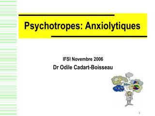 Psychotropes: Anxiolytiques
