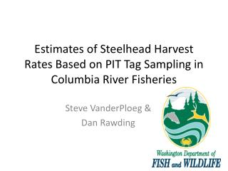 Estimates of Steelhead Harvest Rates Based on PIT Tag Sampling in Columbia River Fisheries