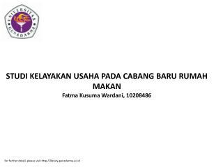 STUDI KELAYAKAN USAHA PADA CABANG BARU RUMAH MAKAN Fatma Kusuma Wardani, 10208486