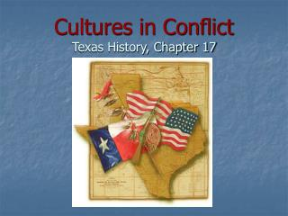 Cultures in Conflict Texas History, Chapter 17