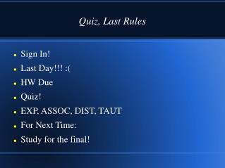 Quiz, Last Rules