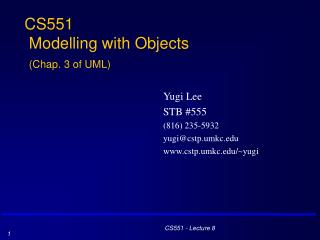 CS551  Modelling with Objects (Chap. 3 of UML)