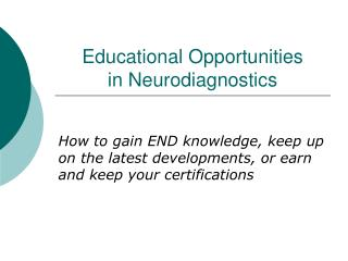 Educational Opportunities  in Neurodiagnostics