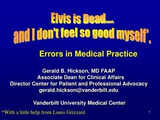 Gerald B. Hickson, MD FAAP    Associate Dean for Clinical Affairs