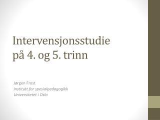 Intervensjonsstudie  på 4. og 5. trinn