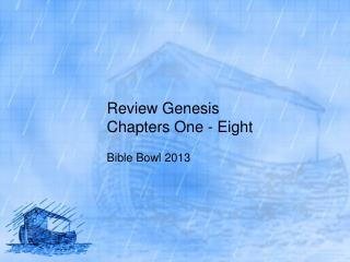Review Genesis Chapters One - Eight