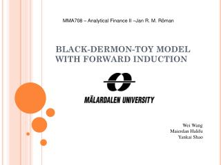 BLACK-DERMON-TOY MODEL WITH FORWARD INDUCTION