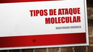 Tipos de Ataque Molecular