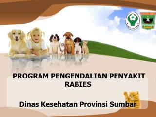 PROGRAM PENGENDALIAN PENYAKIT RABIES Dinas Kesehatan Provinsi Sumbar