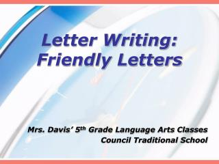 Letter Writing: Friendly Letters