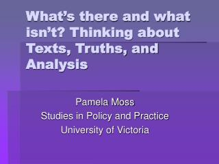 What's there and what isn't? Thinking about Texts, Truths, and Analysis