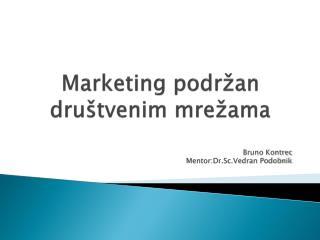 Marketing podržan društvenim mrežama