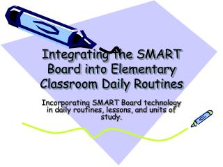 Integrating the SMART Board into Elementary Classroom Daily Routines
