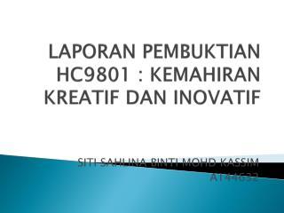 LAPORAN PEMBUKTIAN HC9801 : KEMAHIRAN KREATIF DAN INOVATIF
