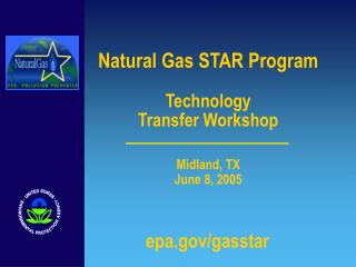 Natural Gas STAR Program Technology  Transfer Workshop  Midland, TX June 8, 2005