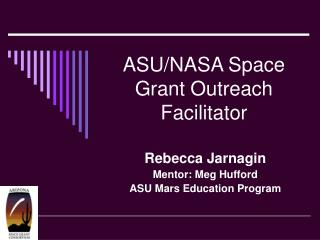 ASU/NASA Space Grant Outreach Facilitator